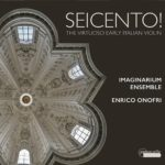 Aux sources de la sonate italienne pour violon : superbe anthologie, aux couleurs inouïes