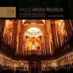 Découverte de la Missa Regalis, chant du cygne de Francisco Valls