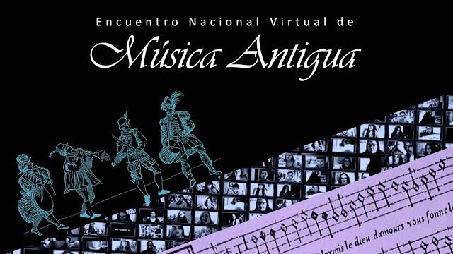 SEGUNDA VERSIÓN DEL ENCUENTRO VIRTUAL DE MÚSICA ANTIGUA TIENE CARÁCTER NACIONAL