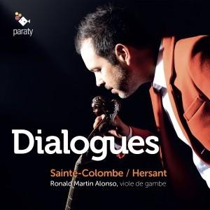 CD, événement. DIALOGUES. Sainte-Colombe, Hersant. Ronald Martin Alonso, viole de gambe ( 1 cd PARATY oct 2019)