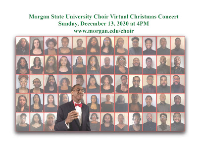 Eric Conway: SAVE THE DATE! Morgan State University Choir Virtual Christmas Concert - Sunday, December 13, 2020 - 4PM - FREE!