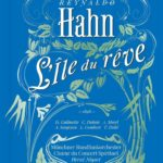 Reynaldo Hahn: L'île du rêve et les amours exotiques de Pierre Loti