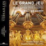 L'orgue de la Chapelle royale de Versailles abat ses atouts