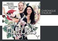 """Français - Chronique d'album : """"Fleurs"""", de Melody Louledjian"""