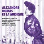 Alexandre Dumas et la musique, de romances en mélodies