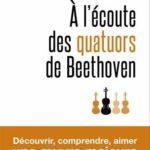 Un livre de référence pour les quatuors de Beethoven