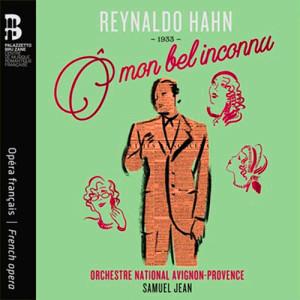 CD critique, HAHN : Ô mon bel inconnu (Samuel Jean, 1 cd Palazzetto Bru Zane, 2019)