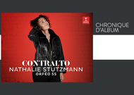 """Français - Chronique d'album : """"Contralto"""", de Nathalie Stutzmann et Orfeo 55"""