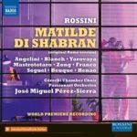 Première mondiale de la version originale de Matilde di Shabran de Rossini
