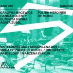 Polish Heroines of Music:  le manifeste de la musique vivante par l'Orchestre Pasdeloup et Marzena Diakun