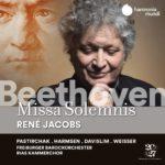 La Missa Solemnis de Beethoven selon René Jacobs:  un hymne d'humanisme et de paix