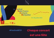 Français - Festival Radio France Occitanie Montpellier 2021 : « chaque concert est une fête »