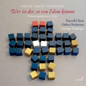 CD événement, critique. GRAUN / BACH / TELEMANN : Passion pasticcio, c 1750. Purcell Choir, Orfeo Orchestra / György Vashegyi (2 cd GLOSSA – Budapest, janvier 2020)