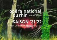 Français - L'Opéra national du Rhin conte, rassemble et crée en 2021-2022