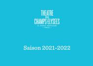 Français - Une impressionnante saison en 2021-2022 au Théâtre des Champs-Elysées