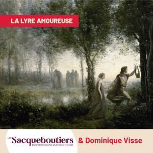CD événement, critique. Dominique Visse, contre-ténor : La Lyre amoureuse. Les Sacqueboutiers (1 cd Flora).