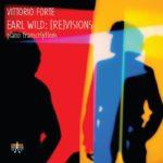 Earl Wild sous les doigts de Vittorio Forte