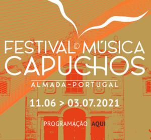 PORTUGAL. Festival de MUSICA DOS CAPUCHOS 2021 : 11 juin – 3 juil 2021