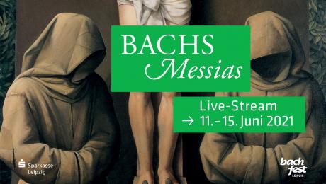 STREAMINGS. Les cantates de JS BACH depuis le BACHFEST LEIPZIG (11-20 juin 2021)