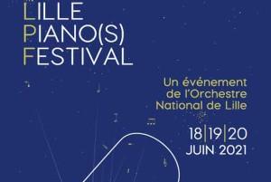 LILLE PIANO(S) FESTIVAL 2021 : lancement ce vendredi 18 juin 2021