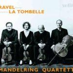 Le Quatuor Mandelring freine l'émotion chez Ravel et de La Tombelle
