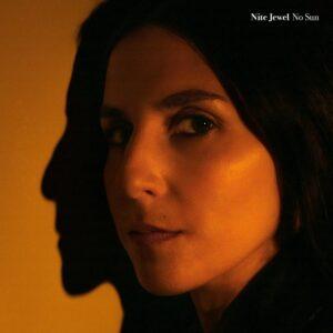 Nite Jewel's No Sun (CD Review