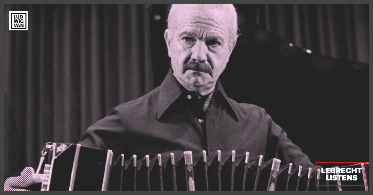 LEBRECHT LISTENS   Compelling 100 Years Of Piazzolla