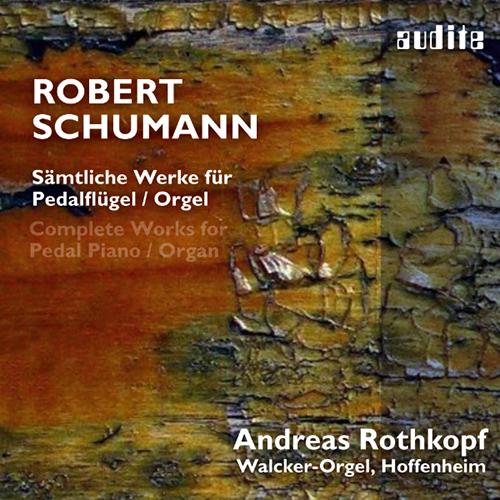Une décennie, un disque – 1840, Schumann : Esquisses, Études, Fugues pour piano-pédalier