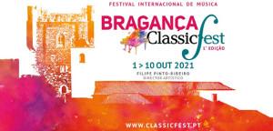 BRAGANCA, Festival Internacional de Música / classicFest (Portugal), 1er – 10 oct 2021.
