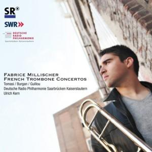 CD. French Trombone Concertos: Tomasi, Burgan, Guillou. Deutsche Radiophilharmonie Saarbrücken Kaiserslautern. Trombone: Fabrice Millischer (1 cd Perc.pro 2013)