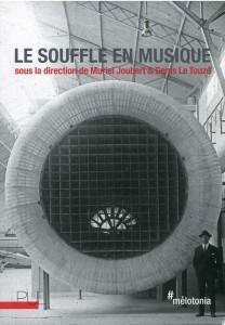 Livres, compte rendu critique. Le souffle en musique, ouvrage collectif dirigé par Muriel Joubert et Denis Le Touzé (Collection Mélotonia, Presses Universitaires de Lyon)