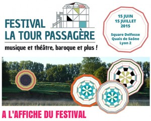 LYON. Festival de La Tour Passagère, du 15 juin au 15 juillet 2015 : musique et théâtre sous le signe du baroque