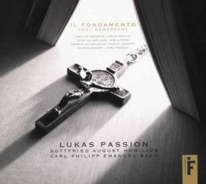 CD, compte rendu critique. CPE Bach / Homilius : Passion selon Saint-Luc. Il Fondamento, Paul Dombrecht (1 cd Il Fondamento, 2013)