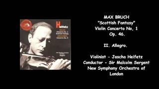 """MAX BRUCH - """"Scottish Fantasy"""", Orchestra and Violin, Op. 46 - Heifetz/Sargent/New London Symphony"""