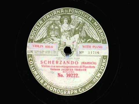 Jacques Thibaud - Marsick Scherzando (1904)