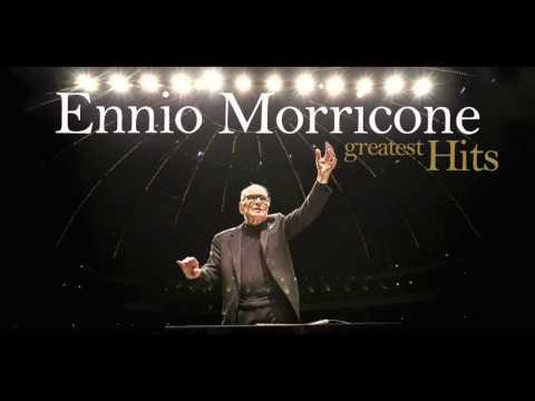 Ennio Morricone - The Best of Ennio Morricone - Greatest Hits (High Quality Audio)