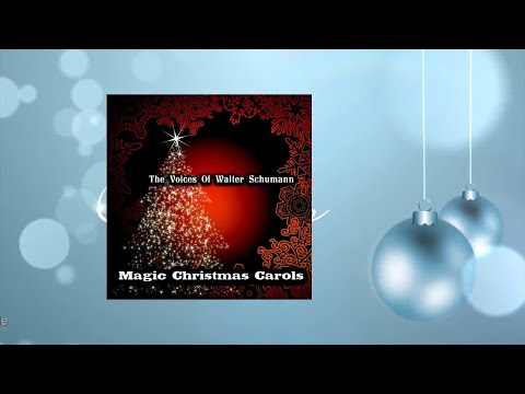 The Voices Of Walter Schumann - Magic Christmas Carols