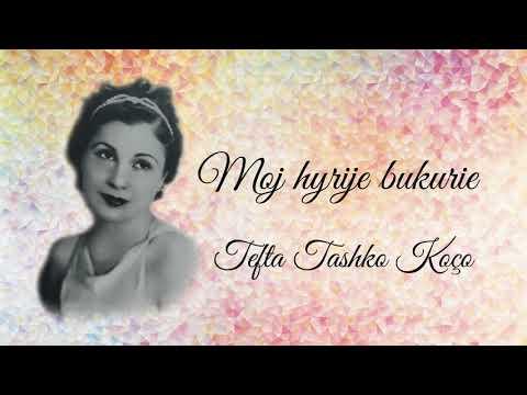 Moj hyrije bukurie - Tefta Tashko Koço