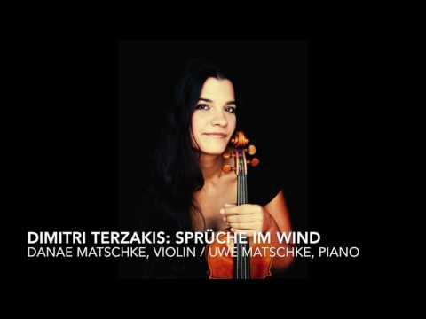 Sprüche im Wind - Dimitri Terzakis (Danae Matschke, Violin)