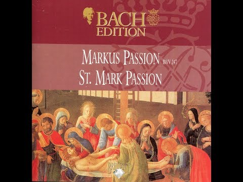 Bach St  Mark Passion Complete BWV 247