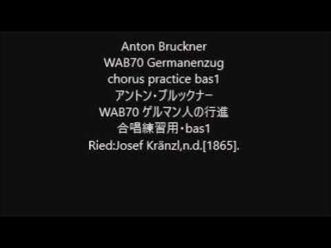 Anton Bruckner WAB70 Germanenzug chorus practice bas1