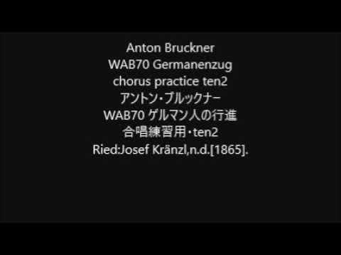 Anton Bruckner WAB70 Germanenzug chorus practice ten2
