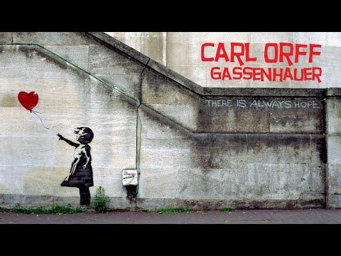 Carl Orff:    Gassenhauser
