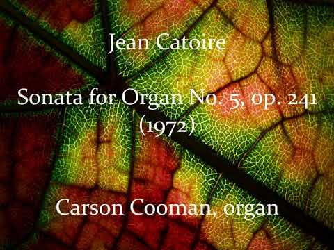 Jean Catoire — Sonata for Organ No. 5, op. 241 (1972)