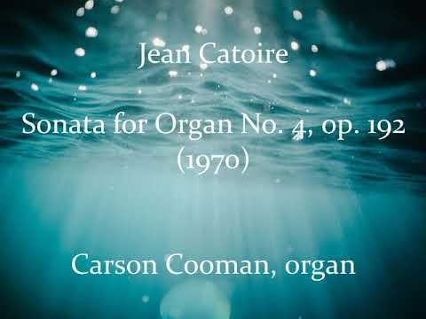 Jean Catoire — Sonata for Organ No. 4, op. 192 (1970)