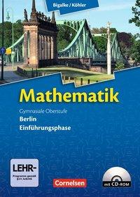 Bigalke/Köhler: Mathematik - Berlin - Ausgabe 2010: Einführungsphase - Schülerbuch mit CD-ROM