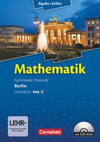 Mathematik, Sekundarstufe II, Ausgabe Berlin, Neubearbeitung Kerncurriculum, Bd. MA-2: Grundkurs Qualifikationsphase