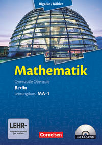Bigalke/Köhler: Mathematik - Berlin - Ausgabe 2010: Mathematik: Gymnasiale Oberstufe Leistungskurs MA-1. Schülerbuch mit CD-ROM