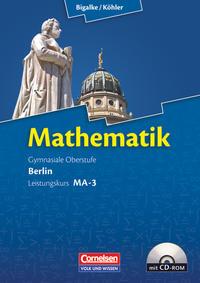 Bigalke/Köhler: Mathematik - Berlin - Ausgabe 2010: Leistungskurs 3. Halbjahr - Band MA-3: Schülerbuch mit CD-ROM