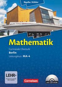 Bigalke/Köhler: Mathematik - Berlin - Ausgabe 2010: Leistungskurs 4. Halbjahr - Band MA-4: Schülerbuch mit CD-ROM